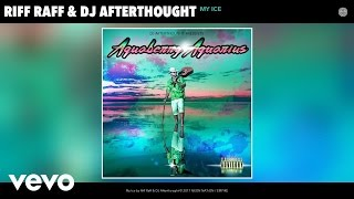 Riff Raff, DJ Afterthought - My Ice (Audio)