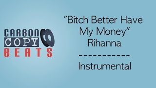 Bitch Better Have My Money - Instrumental / Karaoke (In The Style Of Rihanna)