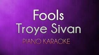 Fools - Troye Sivan | Higher Key (Official Piano Karaoke Instrumental Lyrics Cover Sing Along)