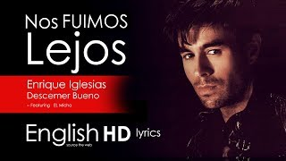 Nos fuimos lejos -  Enrique Iglesias  & Descemer Bueno | English Lyrics Translation