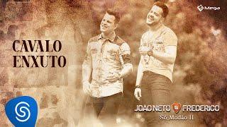 João Neto e Frederico - Cavalo Enxuto (Clipe Oficial)