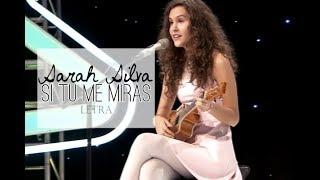 SI TU ME MIRAS - SARAH SILVA (LETRA)