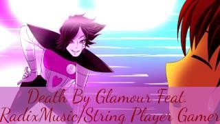 Undertale: Death By Glamour Feat. RadixMusic/StringPlayerGamer