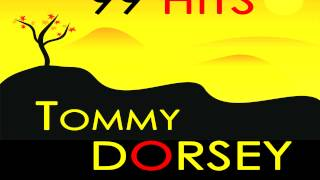 Tommy Dorsey - It's Right Here for You