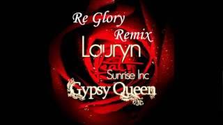 Re Glory ft. Lauryn & Sunrise Inc - Gypsy queen ( Remix )