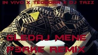IN VIVO FT. TEODORA & DJ TAZZ - GLEDAJ MENE (DJ P3RKE BOOTLEG REMIX)