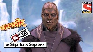 WeekiVideos | Baalveer | 05 September to 09 September 2016 width=
