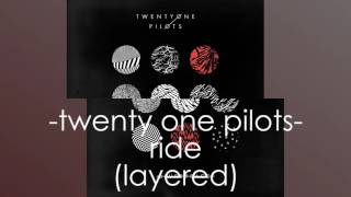 twenty one pilots - ride (layered)
