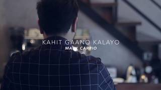 Kahit Gaano Kalayo (Lyric Video) | Mark Carpio