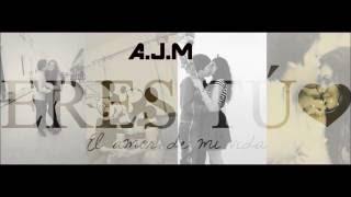 AJM -  Eres Tu Oficial Audio FX. Prod