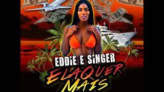 Eddie & Singer - Ela Quer Mais [ Dancehall Brasil ]