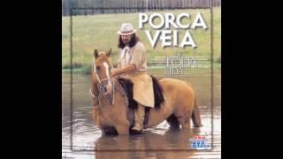 Porca Véia - Morena Ingrata