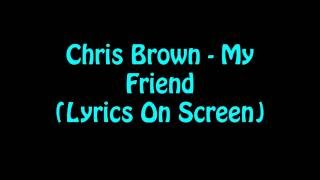 Chris Brown - My Friend (Lyrics)
