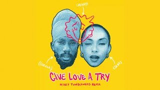 Sade x Sizzla - Give Love A Try (Mikey Tumbleweed Remix)
