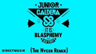 Junior Caldera Feat Jack Strify - Blasphemy (The Nycer Remix )