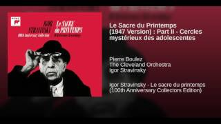 Le Sacre du Printemps (1947 Version) : Part II - Cercles mystérieux des adolescentes