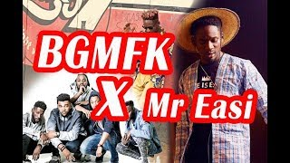 BGMFK Ft Mr Easi soyez pret
