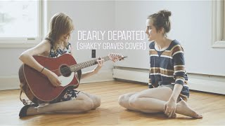 Dearly Departed (Shakey Graves cover)