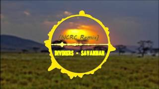 "Diviners ""Savannah"" NIGHTCORE [NCRC Remix]"