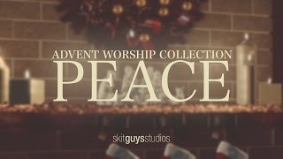 Skit Guys - Advent Worship Collection: Peace