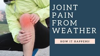 HOW Weather Causes Osteoarthritis Joint Pain To Get Worse In Knees, Hips, Wrists, Hands, Etc
