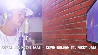 Cover Una Noche Más - Kevin Roldan Ft. Nicky Jam Sami la excelencia