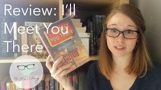Book Review: I'll Meet You There