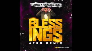 DJ CADILLAC JACK - BLESSINGS (AFRO HOUSE REMIX)