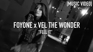 Foyone x Vel The Wonder - Feel It ( Dir. By @JDFilms ) [ Music Video ]