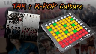 [Launchpad Cover] TAK - K-pop Culture