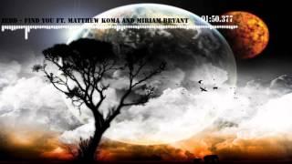 Zedd -  Find You (ft  Matthew Koma and Miriam Bryant)