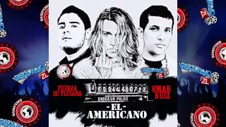 Fuerza De Tijuana Ft. Omar Ruiz - El Americano (Estudio 2014)