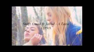 Swift Guad ft Jarod - A l'aise (Paroles)