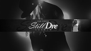 Latham Bowman - Still Dre (AUDIO)