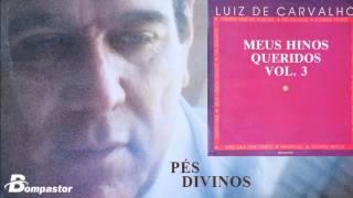 Luiz de Carvalho - Pés Divinos (Cd Meus Hinos Queridos) Bompastor 1993