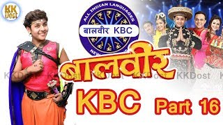 Baal Veer- बालवीर -KBC Part 16 in Hindi - 1 june 2018 Episode BAAL VEER KKDost