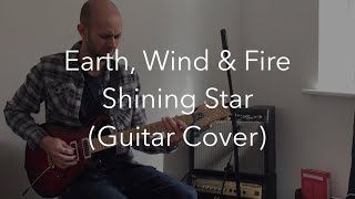 Earth, Wind & Fire - Shining Star (Guitar Cover)