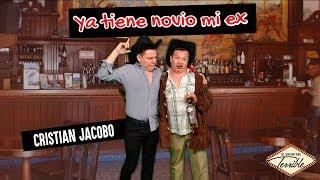 CRISTIAN JACOBO - Ya Tiene Novio mi Ex (PARODIA)