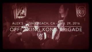 OFF! - King Kong Brigade  (Jan. 29, 2016 - Alex's Bar / Long Beach, CA)