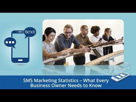 SMS Marketing Statistics - What Every Business Owner Needs to Know