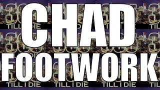 CHAD - (FAST) FOOTWORK  + DL