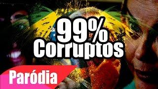 99 % Corruptos - Paródia ( Marcos & Belutti  - Aquele 1%)