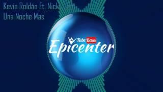 Kevin Roldán Ft. Nicky Jam - Una Noche Mas ( Epicenter )