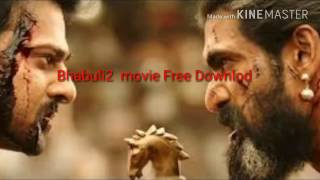 Bhaubali 2 movie free downlod and top 3  all bollywood hollywood  movie website just 1 click downlod