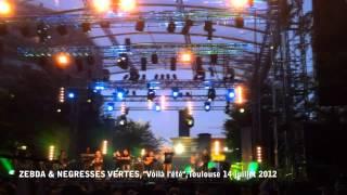ZEBDA & NEGRESSES VERTES - Voilà l'été (LIVEQUEST OFF) Toulouse, 14 juillet
