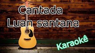 Cantada - Luan santana KARAOKÊ Violão cover