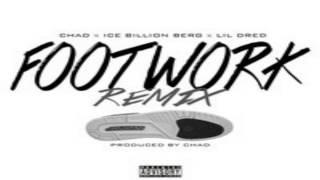 FootWork (Remix) : Chad x Ice Berg x Lil Dred