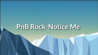 PnB Rock-Notice Me (Official Lyrics)