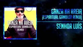 Senhor Luís - Ganza na Areia (Espiritual Gambler Remix) [Drumstep]