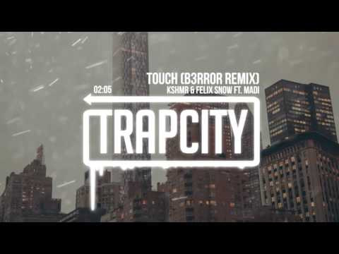 KSHMR & Felix Snow Ft. Madi - Touch (B3RROR Remix)
